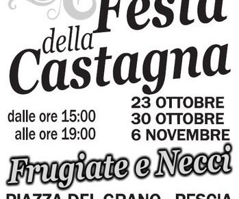 Festa della Castagna - Piazza del Grano - 23, 30 ottobre e 6 novembre