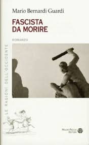 """Circolo Soliferrum venerdì 16 giugno. Presentazione del libro """"Fascista da morire"""" di Mario Bernardi Guardi"""