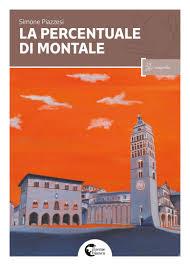 Nuovo libro di Piazzesi : LA PERCENTUALE DI MONTALE