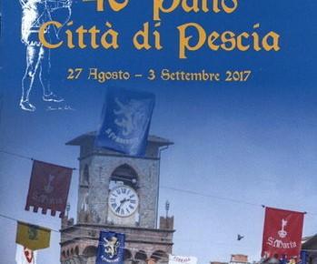 """40° PALIO DEGLI ARCIERI """"CITTA' DI PESCIA"""" dal 27 Agosto al 3 Settembre 2017"""