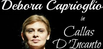 Teatro Pacini Venerdì 27 aprile  ''Callas d'incanto'' con Debora Caprioglio.