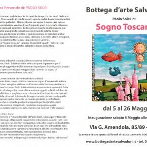 Pescia Bottega d'arte Salvadori Sabato 5 Maggio inaugurazione della mostra ''Sogno Toscano'' dell'artista Paolo Solei.