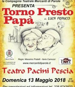 Teatro Pacini Domenica 13 maggio. I Mercanti di Parole presentano la commedia  '' Torno presto papà''.