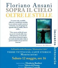 """Montecatini sabato 12 maggio Presentazione del libro di Floriano Ansani """"Sopra il cielo oltre le stelle""""."""
