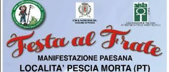 Quelli del Frate e dintorni  Manifestazione Paesana  Località  Pescia Morta (PT)  ''Festa al Frate 9 GIUGNO 2018''