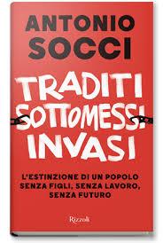 Venerdì 21 Settembre ore 17,45  Palazzo BASTOGI - Firenze Presentazione del libro:  TRADITI, SOTTOMESSI, INVASI  di Antonio Socci