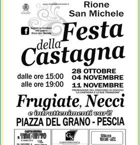 Pescia 4 ottobre e 11 novembre. Festa della Castagna del Rione San Michele.