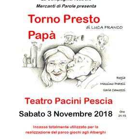 """Sabato 3 novembre. """" Torno presto papà """" La Compagnia """"I Mercanti di parole"""" al Teatro Pacini"""
