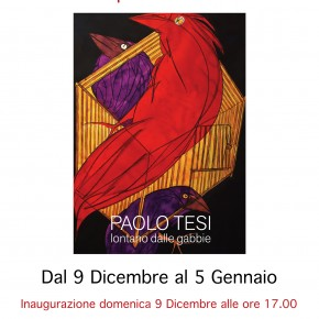 Pescia Domenica 9 dicembre. Bottega d'Arte Salvadori  Inaugurazione della mostra dell'artista Polo Tesi ''Lontano  dalle gabbie''.