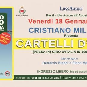 """Lucca venerdì 18 gennaio  alle 18 Cristiano Militello presenta """"Cartelli d'Italia"""" (Baldini + Castoldi)"""