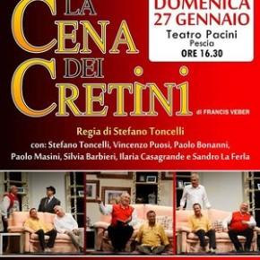 Domenica 27 gennaio. La cena dei cretini Commedia al Teatro Pacini