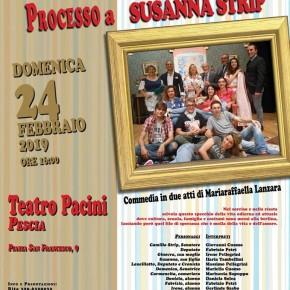 Pescia Teatro Pacini domenica 24 febbraio. Torna il teatro amatoriale a Pescia: Processo a Susanna Strip con la Compagnia dei Sognatori