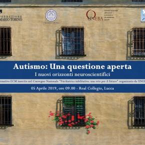 Autismo: Una questione aperta - I nuovi orizzonti neuroscientifici    Seminario formativo    Venerdì 5 aprile, ore 9.00, Sala Grande del Teatro, Real Collegio, P.zza del Collegio, 13 - Lucca.