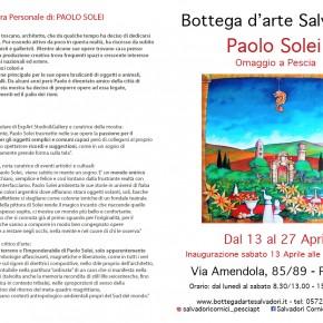Pescia Bottega d'Arte Salvadori. 13-27 aprile Mostra ''Omaggio a Pescia'' di Paolo Solei