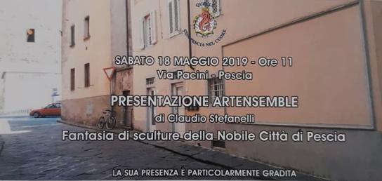 Pescia sabato 18 maggio.  Presentazione Artesemble di Claudio Stefanelli - Fantasia di sculture della Nobile città di Pescia -.
