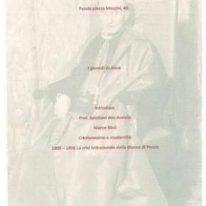 """Giovedì 16 maggio Cristianesimo e modernità: 1905 - 1906 La crisi istituzionale della diocesi di Pescia """"I giovedì di Alma"""""""