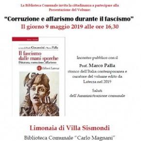 """Pescia giovedì 9 maggio limonaia di Villa Sismondi. Presentazione libro""""Il fascismo dalle mani sporche. Dittatura, corruzione, affarismo"""""""