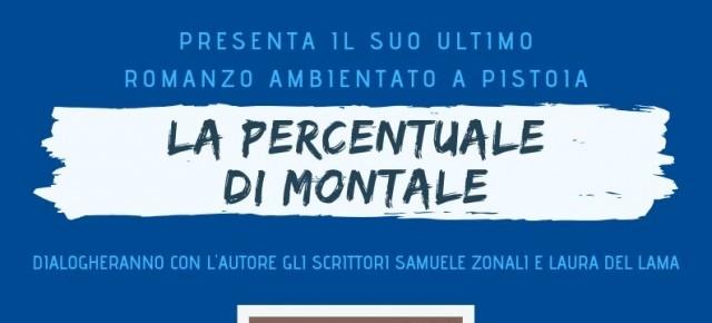 Pistoia sabato 22 giugno.Galleria Artistikamente. Presentazione del libro ''La percentuale di Montale'' di Simone Piazzesi.