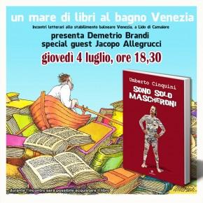 Bagno Venezia Lido di Camaiore giovedì  4  UN MARE DI LIBRI 2019 con Umberto Cinquini e Jacopo Allegrucci