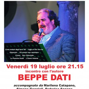 Venerdì 19 luglio alle 21.15 – Bagno Venezia, Lido di Camaiore  Parole e musica con un protagonista della canzone italiana: Beppe Dati