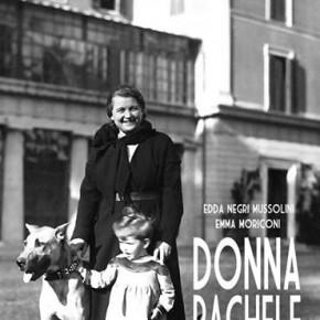 Pescia Villa Vezzani sabato 5 ottobre. Presentazione del libro di Edda Negri Mussolini ''Donna Rachele mia nonna'' e Cena Concerto con Sissy Raffaelli.