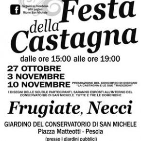 Rione San Michele 27 ottobre, 3 e 10 novembre. Festa della Castagna