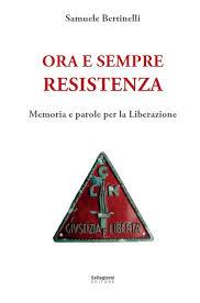 """Pescia. Palagio sabato 26 Ottobre presentazione del libro """"Ora e sempre Resistenza"""" di Samuele Bertinelli"""