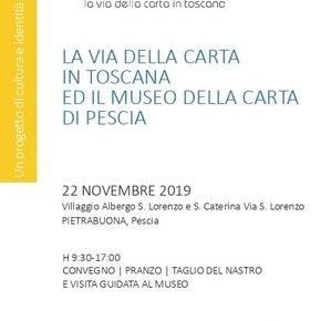 Villaggio Albergo San Lorenzo e Santa Caterina venerdì 22 novembre. La via della carta in Toscana ed il Museo della carta di Pescia.