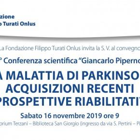 """Pistoia sabato 16 novembre auditorium Terzani della biblioteca San Giorgio. 3° conferenza scientifica """"Giancarlo Piperno"""", intitolata «La malattia di Parkinson: acquisizioni recenti e prospettive riabilitative»."""
