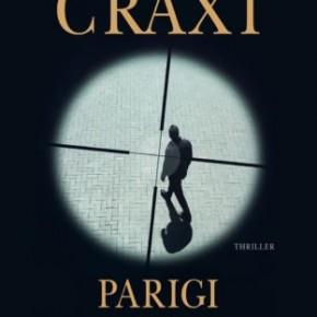 """È da oggi in libreria il romanzo di Bettino Craxi """"Parigi – Hammamet"""", edito da Mondadori"""