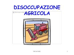 DISOCCUPAZIONE AGRICOLA. Si può presentare la domanda, chiedere informazioni ad Epaca/Coldiretti