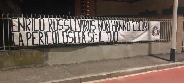 """Coronavirus, striscioni di CasaPound: """"Enrico Rossi, i virus non hanno colori. La pericolosità sì: il tuo"""""""