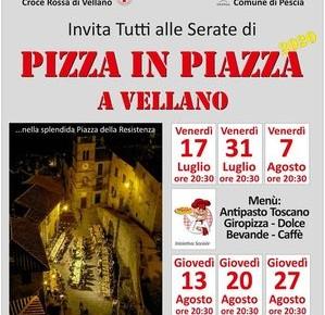 Vellano 17 e 31 luglio, e 7, 13,  20 e 27 agosto. Pizza in Piazza a Vellano