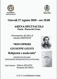 Pescia  Piazza del Grano giovedì 27 agosto ore 18.00. presentazione del libro di Amedeo Bartolini ''Riscoprire Giuseppe Giusti Religiosità e modernità''