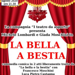 """Pescia domenica 2 Agosto Piazza del Grano Commedia Teatrale:""""La Bella a Bestia"""""""