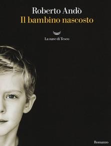 """A Roberto Andò con """"Il bambino nascosto"""" il 48° Premio Letterario Internazionale Isola d'Elba - R. Brignetti"""