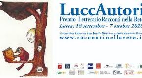 Lucca, 18 SETTEMBRE - 7 OTTOBRE 2020     26 anni di LuccAutori e 19 di Racconti nella Rete