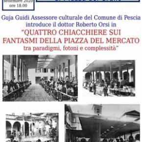 Pescia Piazza del Grano giovedì 3 settembre ''Quattro chiacchiere sui fantasmi di piazza del Mercato''