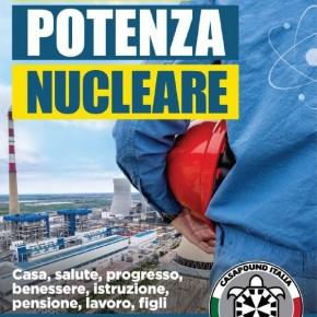 """Nucleare, CasaPound: """"unica strada per tornare potenza energetica""""     """"Italia potenza nucleare"""", CasaPound lancia la nuova campagna politica per l'indipendenza energetica dell'Italia e annuncia la presenza in piazza con banchetti informativi dal 23 ottobre."""